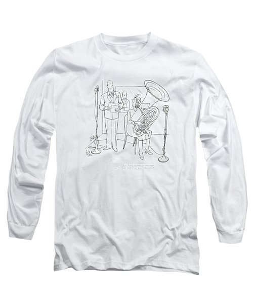 Now Don't Hesitate To Interrupt Me For Any Long Sleeve T-Shirt