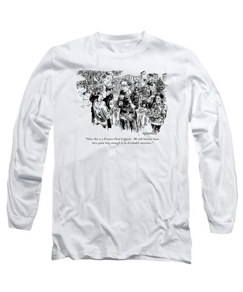 Now This Is A Francis Ford Coppola.  We Still Long Sleeve T-Shirt