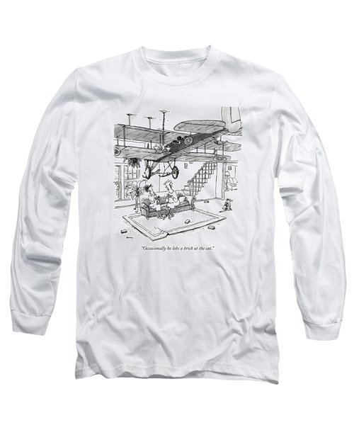 Occasionally He Lobs A Brick At The Cat Long Sleeve T-Shirt
