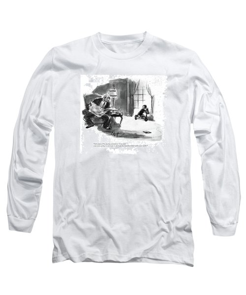Of Course I'm Paying Attention! You Said Long Sleeve T-Shirt