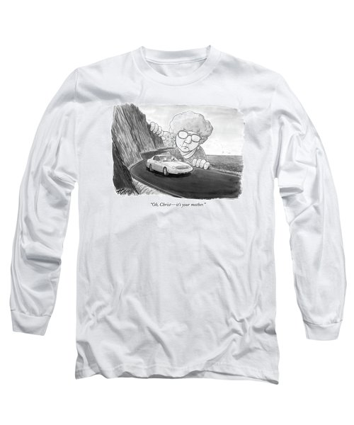 Oh, Christ - It's Your Mother Long Sleeve T-Shirt
