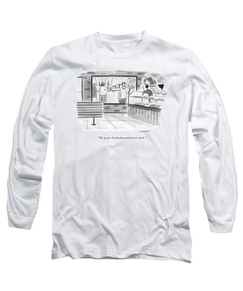 Oh, Great, The Fundamentalists Are Back Long Sleeve T-Shirt