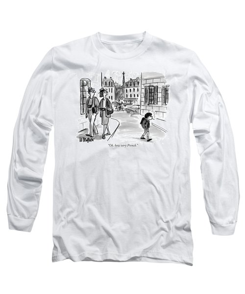 Oh, How Very French Long Sleeve T-Shirt