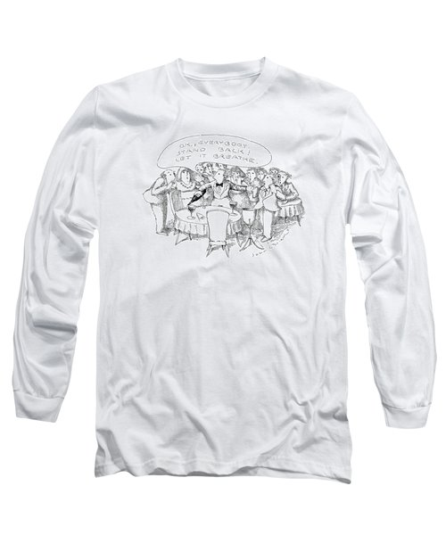 O.k., Everybody.  Stand Back! Let It Breathe Long Sleeve T-Shirt