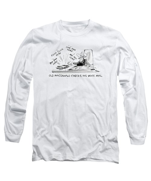 Old Macdonald Checks His Voice Mail: Long Sleeve T-Shirt