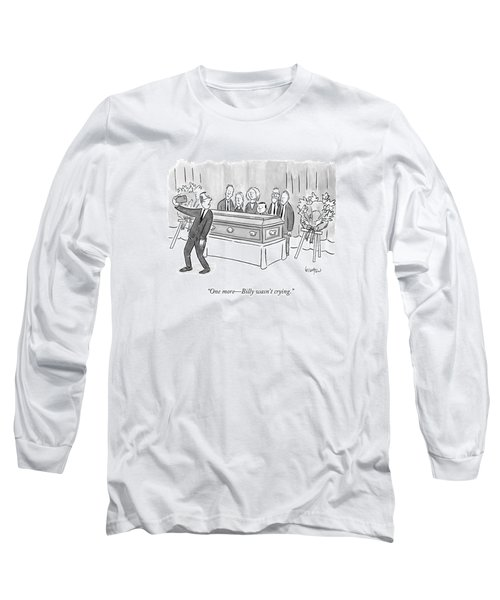One More - Billy Wasn't Crying Long Sleeve T-Shirt