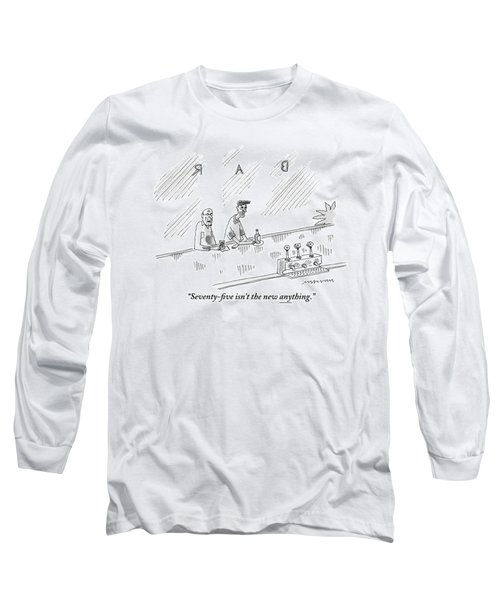 One Old Man Drinking At A Bar Speaks To Another Long Sleeve T-Shirt