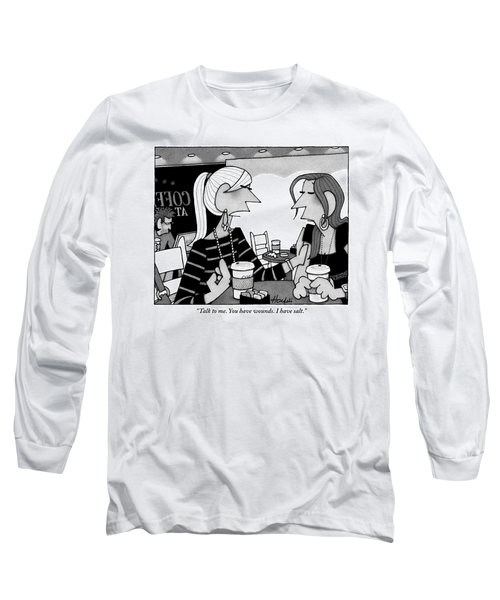 One Woman Speaks To Another Over Coffee Long Sleeve T-Shirt