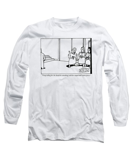 One Women Says To Two Others Long Sleeve T-Shirt