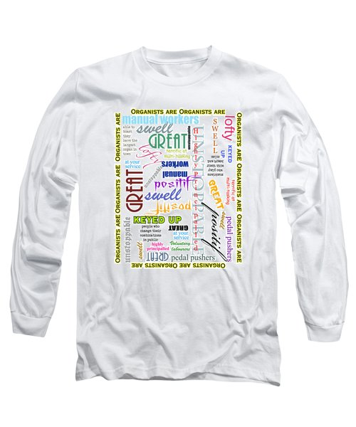 Organists Are Everything Long Sleeve T-Shirt