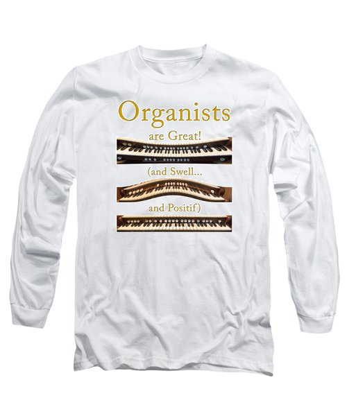 Organists Are Great 2 Long Sleeve T-Shirt
