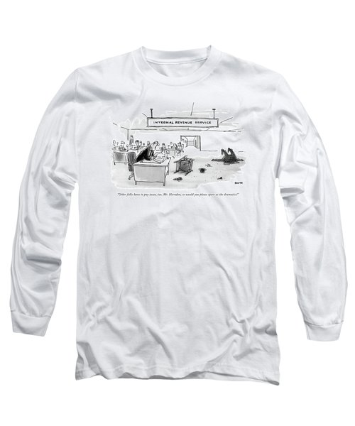 Other Folks Have To Pay Taxes Long Sleeve T-Shirt