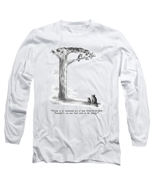 Owing To An Impetuous Act Long Sleeve T-Shirt