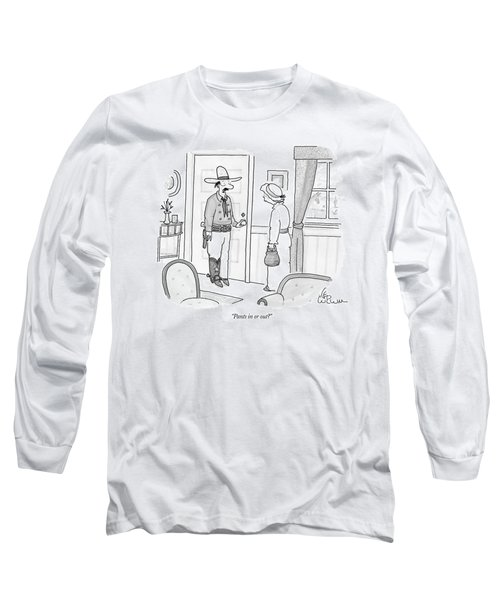 Pants In Or Out? Long Sleeve T-Shirt