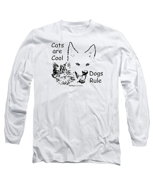 Paws4critters Cats Cool Dogs Rule Long Sleeve T-Shirt