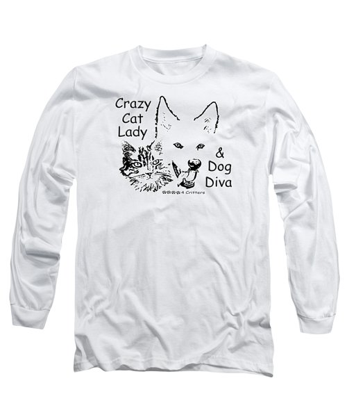 Paws4critters Crazy Cat Lady Dog Diva Long Sleeve T-Shirt