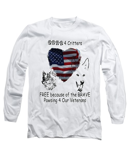 Paws4critters Free Because Of The Brave Long Sleeve T-Shirt