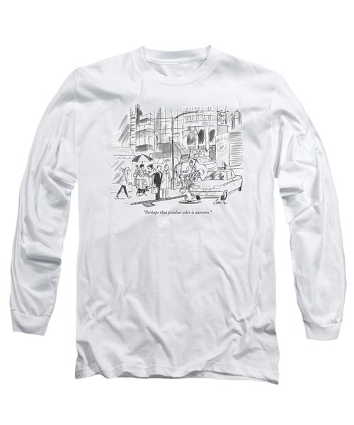 Perhaps That Peculiar Odor Is Autumn Long Sleeve T-Shirt