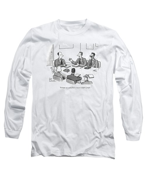 Perhaps We Could ?nd A Way To Rede?ne 'pro?t.' Long Sleeve T-Shirt