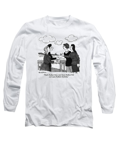 Phyllis Rodham Kane Long Sleeve T-Shirt
