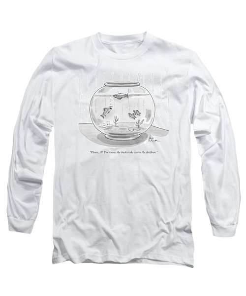 Please, Al. You Know The Backstroke Scares Long Sleeve T-Shirt