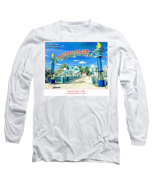 Pleasure Island Sign And Walkway Downtown Disney Long Sleeve T-Shirt