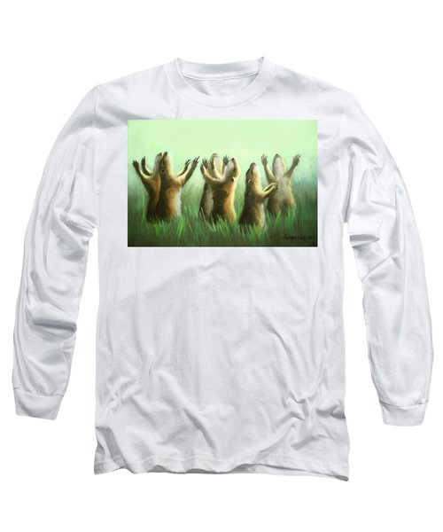 Praising Prairie Dogs Long Sleeve T-Shirt