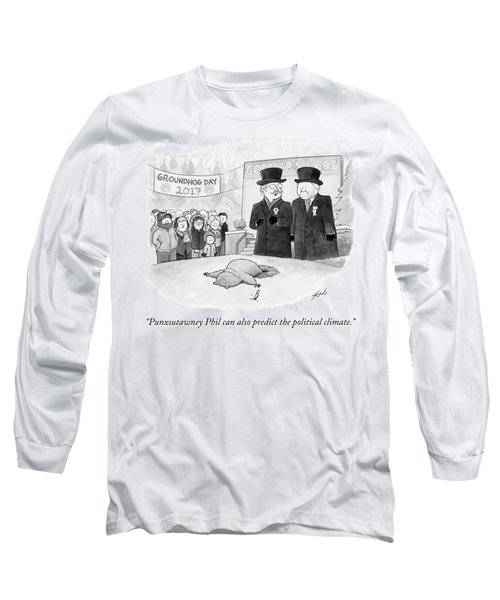 Punxsutawney Phil Can Also Predict The Political Long Sleeve T-Shirt
