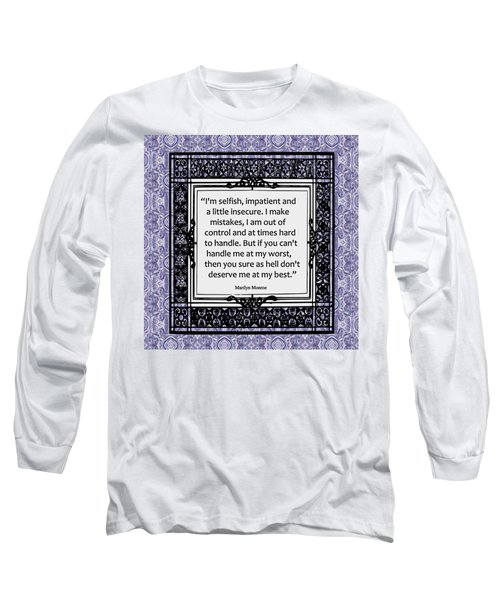 Quote - Marilyn Monroe Long Sleeve T-Shirt