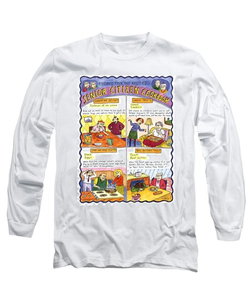 Recipes From The Revised Senior Citizen Cookbook Long Sleeve T-Shirt