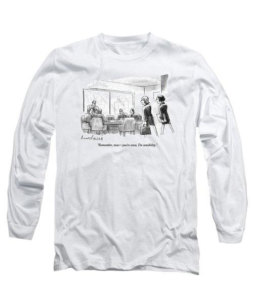 Remember, Now - You're Sense, I'm Sensibility Long Sleeve T-Shirt
