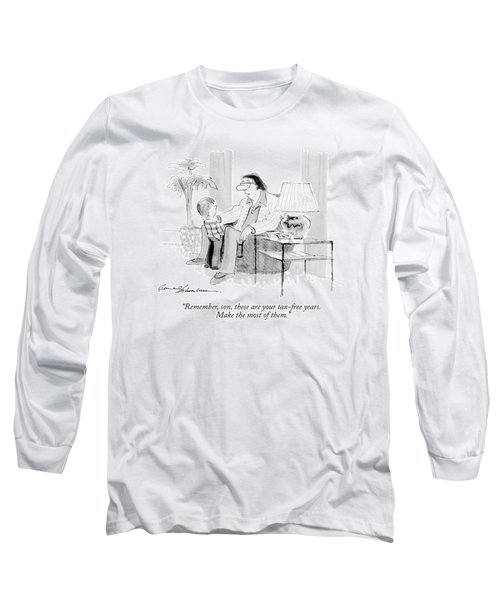 Remember, Son, These Are Your Tax-free Years Long Sleeve T-Shirt