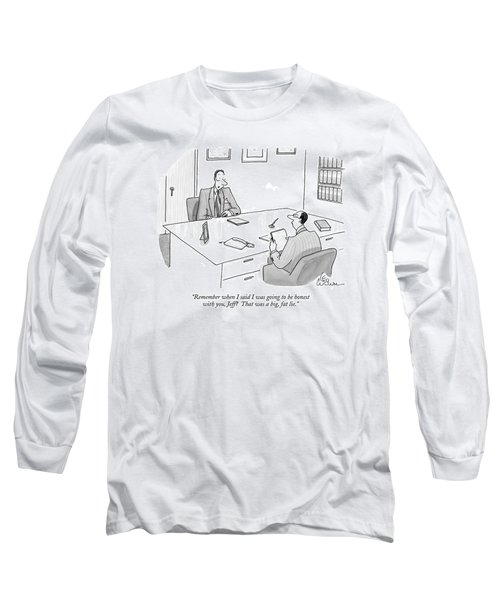 Remember When I Said I Was Going To Be Honest Long Sleeve T-Shirt