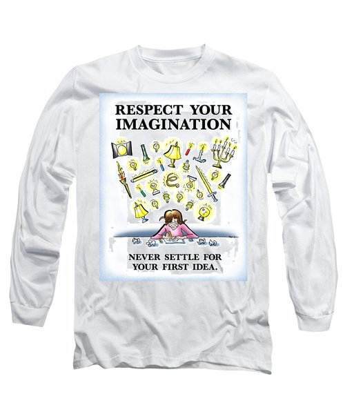 Respect Your Imagination Long Sleeve T-Shirt