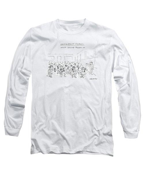 Restaurant School Fresh-ground Pepper 101 Long Sleeve T-Shirt
