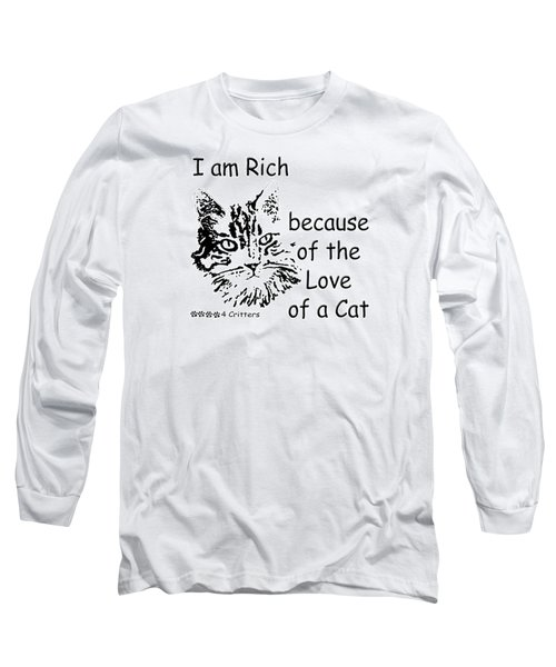 Rich Because Of The Love Of A Cat Long Sleeve T-Shirt