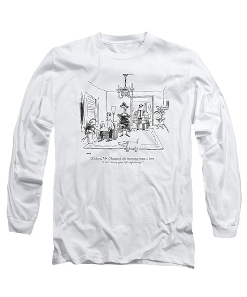 Richard, Mr. Chenolock, The Insurance Man Long Sleeve T-Shirt