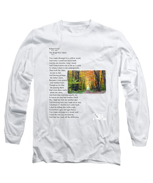 Robert Frost - The Road Not Taken Long Sleeve T-Shirt