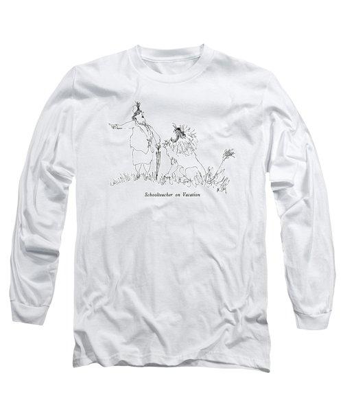 Schoolteacher On Vacation Long Sleeve T-Shirt