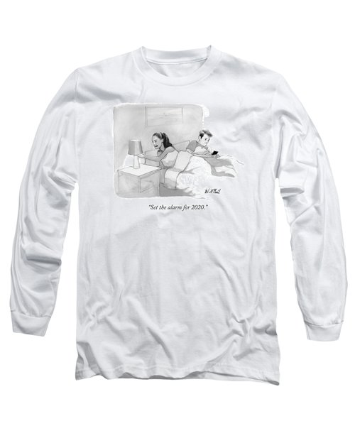 Set The Alarm For 2020 Long Sleeve T-Shirt