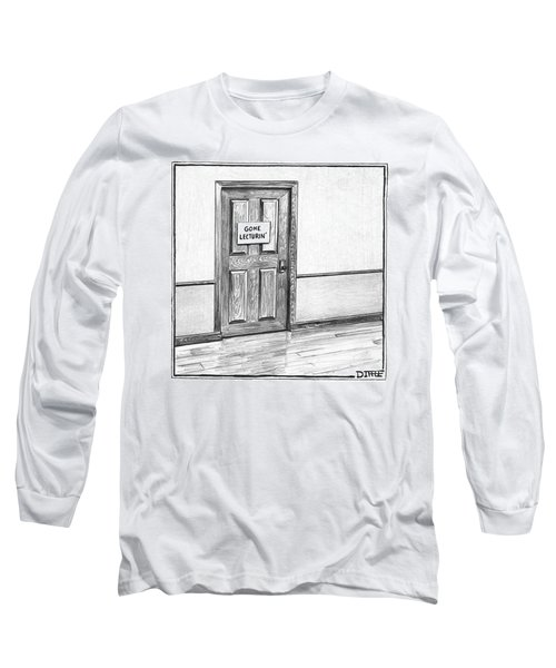 Shut Door In A Hallway With A Sign That Read Gone Long Sleeve T-Shirt