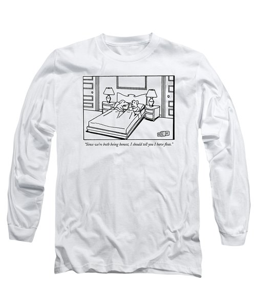 Since We're Both Being Honest Long Sleeve T-Shirt