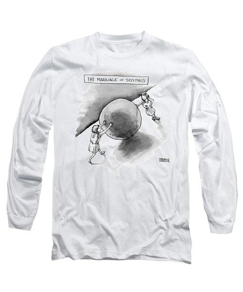 The Marriage Of Sisyphus Long Sleeve T-Shirt