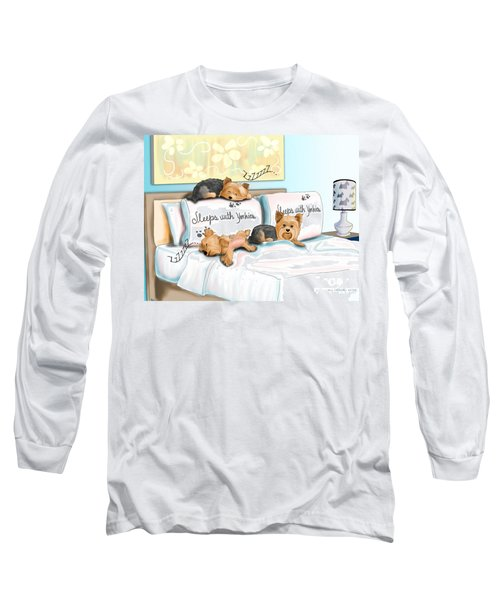 Sleeps With Yorkies Long Sleeve T-Shirt
