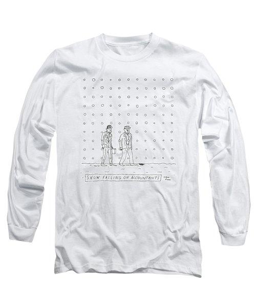 Snow Falling On Accountants -- Two Men Walk Long Sleeve T-Shirt