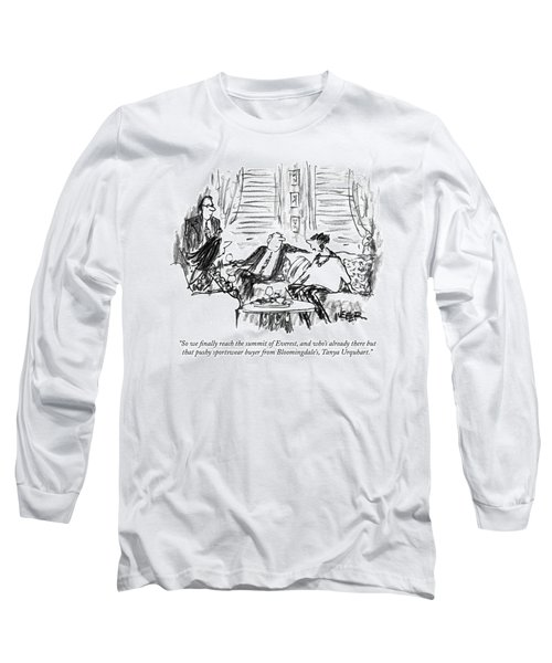 So We Finally Reach The Summit Of Everest Long Sleeve T-Shirt