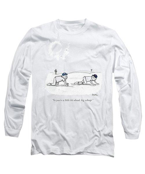 So You're A Little Bi Ahead Long Sleeve T-Shirt