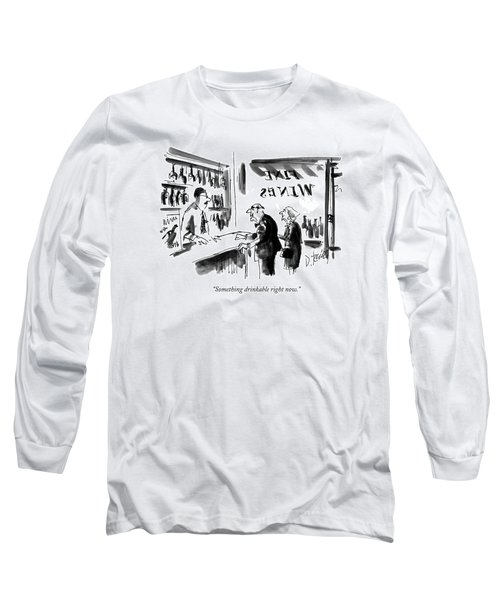 Something Drinkable Right Now Long Sleeve T-Shirt