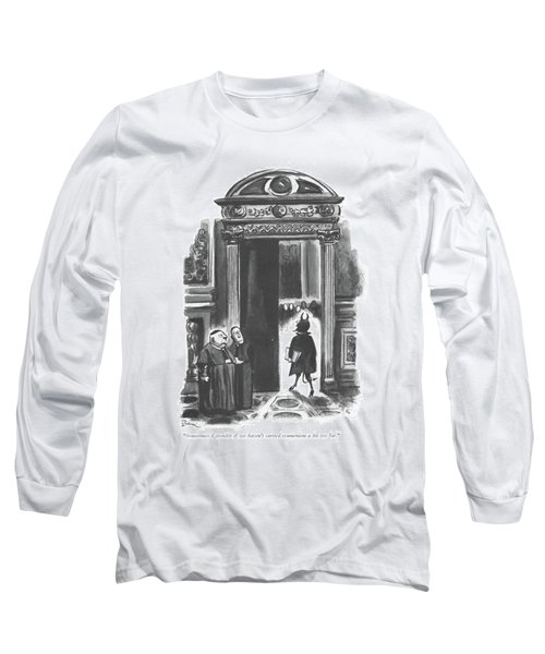 Sometimes I Wonder If We Haven't Carried Long Sleeve T-Shirt