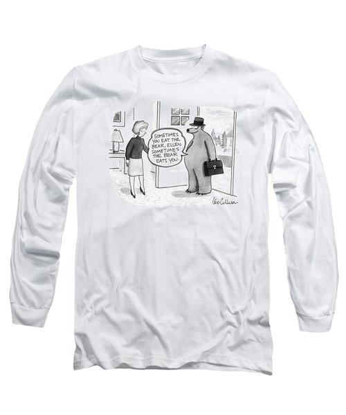 Sometimes You Eat The Bear Long Sleeve T-Shirt